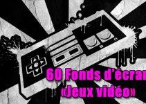 60 fonds d'écran «Jeux vidéo» pour votre smartphone Android