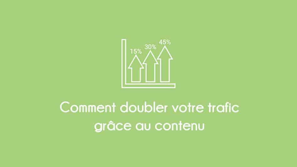 doubler votre trafic