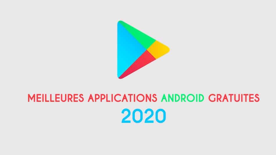 Meilleures applications Android gratuites 2020
