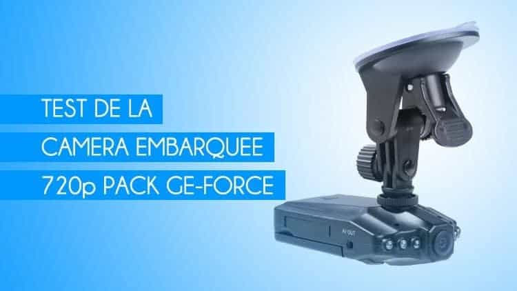 Test de la Dashcam HD 720p Pack Ge-Force